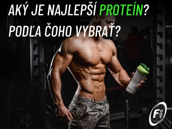 Aký je najlepší proteín? Podľa čoho vybrať? Top proteíny na trhu.